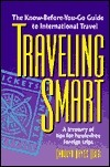 Traveling Smart: The Know-Before-You-Go Guide to International Travel Carolyn Hayes Uber