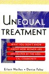 Unequal Treatment: What You Dont Know about How Women Are Mistreated the Medical Community by Eileen Nechas