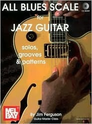 All Blues Scale for Jazz Guitar (Book and CD Set) Jim Ferguson