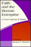 Faith and the Human Enterprise: A Post-Vatican II Vision  by  Rembert G. Weakland