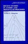 Recent Studies in Atomic and Molecular Physics Arthur E. Kingston