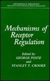 Mechanisms of Receptor Regulation George Poste