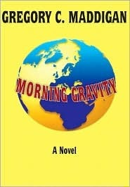 Morning Gravity  by  Gregory C. Maddigan