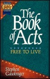 Book of Acts: Free to Live Baker Bible Guide Stephen Gaukroger