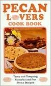 Pecan Lovers Cookbook  by  Mark Blazek