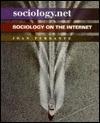 Sociology.Net: Sociology on the Internet  by  Joan Ferrante