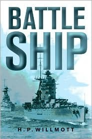 Battleship  by  H.P. Willmott