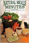 Natural Meals In Minutes - High-Fiber, Low-Fat Meatless Storage Meals-in 30 Minutes or Less!  by  Rita Bingham