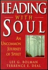 Leading with Soul: An Uncommon Journey of Spirit Lee G. Bolman