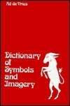 Dictionary Of Symbols And Imagery  by  Ad de Vries
