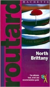 Routard: North Brittany: The Ultimate Food, Drink and Accommodation Guide  by  Hachette