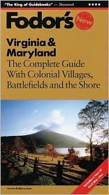 Fodors Virginia & Maryland, 5th Edition: The Complete Guide with Colonial Villages, Battlefields and the Shore Fodors Travel Publications Inc.
