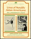 Lives Of Notable Asian Americans: Arts, Entertainment, Sports Geraldine Gan