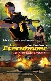 Volatile Agent (Mack Bolan The Executioner, #350) Nathan Meyer