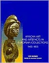 African Art And Artefacts In European Collections: 1400 1800 Ezio Bassani