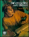 Deleting the Net Threat Matt Tullos