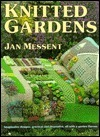 Knitted Gardens  by  Jan Messent