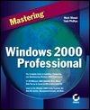 Mastering Windows 2000 Professional Mark Minasi