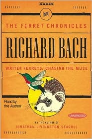 Writer Ferrets: Chasing the Muse (Ferret Chronicles 3) Richard Bach