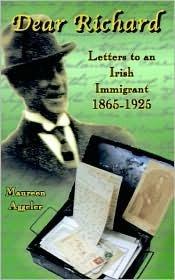 Dear Richard: Letters to an Irish Immigrant 1865-1925 Maureen Aggeler