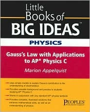 Physics: Gausss Law With Applications to Ap* Physics C (Little Books of Big Ideas) Marion Appelquist
