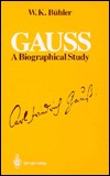 Gauss: A Biographical Study  by  W. K. Buhler
