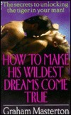 How to Make His Wildest Dreams Come True  by  Graham Masterton