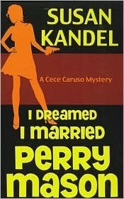 I Dreamed I Married Perry Mason (A Cece Caruso Mystery #1)  by  Susan Kandel