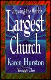 Growing The Worlds Largest Church  by  Karen Hurston