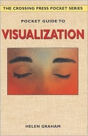 Pocket Guide to Visualization (The Crossing Press Pocket Series)  by  Helen Graham