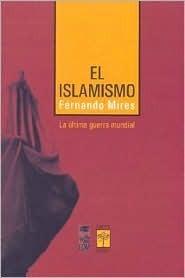 El Islamismo  by  Fernando Mires