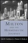 Milton and the Hermeneutic Journey Gale H. Carrithers Jr.