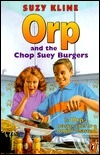 Orp and the Chop Suey Burgers Suzy Kline