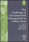 The Challenge of Environmental Management in Urban Areas Adrian Atkinson
