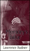 Memorys Tailor  by  Lawrence Sheldon Rudner
