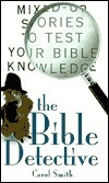 The Bible Detective: Mixed-Up Stories to Test Your Bible Knowledge  by  Various