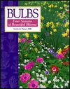 Bulbs: Four Seasons of Beautiful Blooms  by  Nancy  Hill