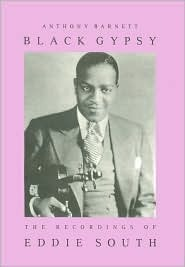 Black Gypsy: The Recordings of Eddie South  by  Anthony Barnett
