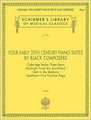 Four Early 20th Century Piano Suites  by  Black Composers: Piano Solo by Various