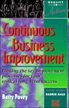 Continuous Business Improvement: Linking the Key Improvement Processes for Your Critical Long-Term Success Barry Povey