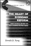 The Heart of Economic Reform: Chinas Banking Reform and State Enterprise Restructuring (The Chinese Economy Series) Donald D. Tong