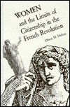 Women and the Limits of Citizenship in the French Revolution  by  Olwen H. Hufton