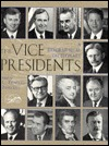 The Vice Presidents: A Biographical Dictionary L. Edward Purcell