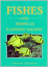 Fishes of the Tropical Eastern Pacific  by  Gerald R. Allen