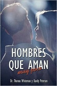 Hombres Que Aman Muy Poco = Men Who Love Too Little  by  Randy Peterson
