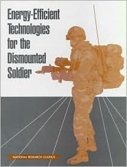 Energy-Efficient Technologies for the Dismounted Soldier  by  National Research Council