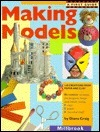 Making Models: 3-D creations from paper and clay  by  Diana Craig
