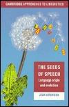 The Seeds of Speech: Language Origin and Evolution Jean Aitchison