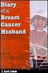 Diary of a Breast Cancer Husband J. Scott Lyman