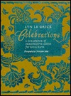 Celebrations: A Scrapbook of Imaginative Ideas for Gala Days  by  Lyn Le Grice